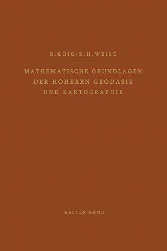 9783642874390: Mathematische Grundlagen Der Hoheren Geodasie Und Kartographie: Erster Band: Das Erdspharoid Und Seine Konformen Abbildungen