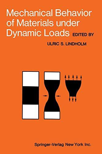 Mechanical Behavior of Materials Under Dynamic Loads: U. S. Lindholm