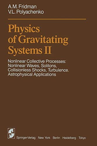 9783642878350: Physics of Gravitating Systems II: Nonlinear Collective Processes: Nonlinear Waves, Solitons, Collisionless Shocks, Turbulence. Astrophysical Applications