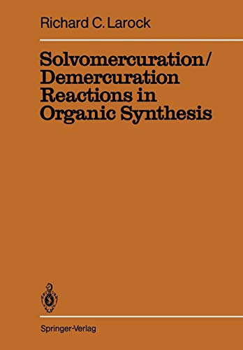 Solvomercuration Demercuration Reactions in Organic Synthesis: R. C. Larock