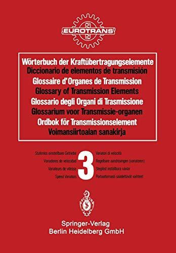 9783642887260: W�rterbuch der Kraft�bertragungselemente / Diccionario de elementos de transmisi�n / Glossaire des Organes de Transmission / Glossary of Transmission ... di velocit� / Regelbare aandrijvingen