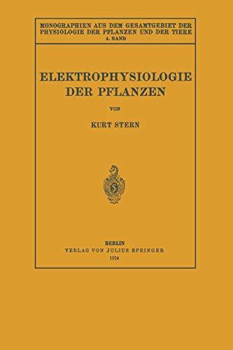 Elektrophysiologie der Pflanzen Monographien aus dem Gesamtgebiet der Physiologie der Pflanzen und ...
