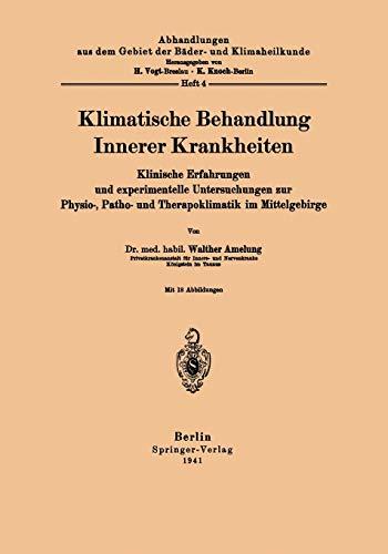 Klimatische Behandlung Innerer Krankheiten: Klinische Erfahrungen Und Experimentelle Untersuchungen...