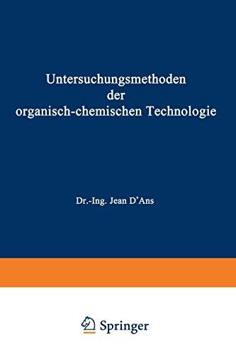 Untersuchungsmethoden Der Organisch-Chemischen Technologie: Dritter Teil: H. P. Kaufmann