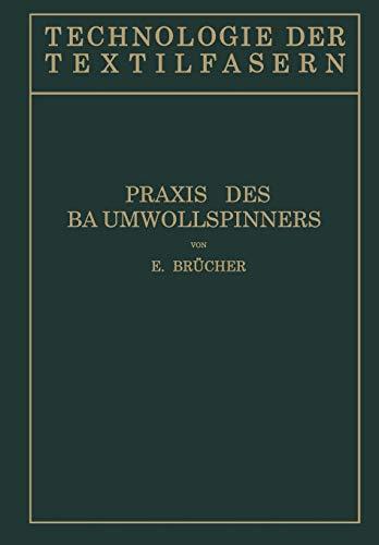 Baumwollspinnerei: B) Praxis Des Baumwollspinners: E. Brücher