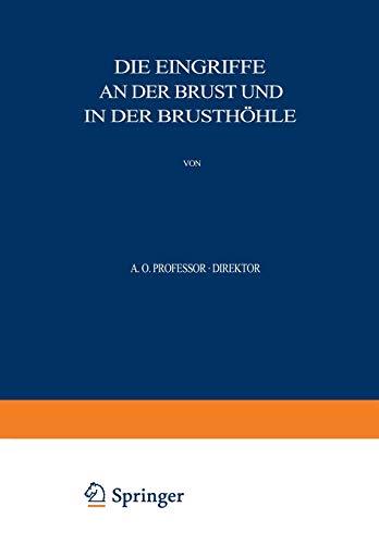 9783642890581: Allgemeine und Spezielle Chirurgische Operationslehre: Dritter Band / Dritter Teil Die Eingriffe an der Brust und in der Brusthöhle