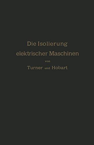 Die Isolierung Elektrischer Maschinen: H. M. Hobart