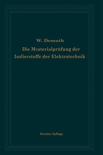 Die Materialprufung Der Isolierstoffe Der Elektrotechnik: Walter Demuth