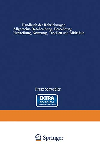 9783642893377: Handbuch Der Rohrleitungen: Allgemeine Beschreibung, Berechnung Und Herstellung Nebst Zahlen- Und Linientafeln