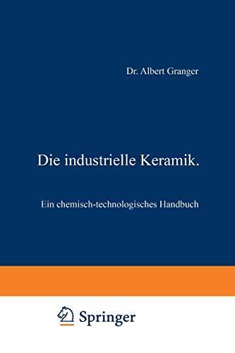 9783642893421: Die industrielle Keramik: Ein chemisch-technologisches Handbuch (German Edition)
