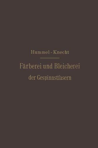 9783642893506: Die Färberei und Bleicherei der Gespinnstfasern: Deutsche Bearbeitung