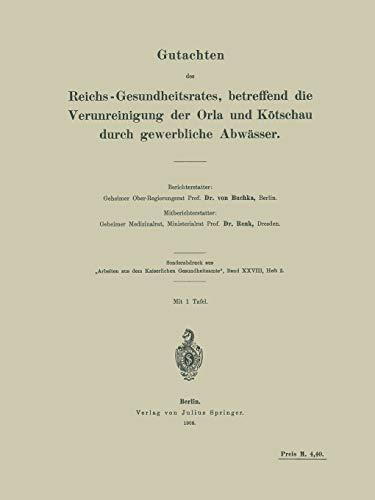 9783642894268: Gutachten des Reichs-Gesundheitsrates, betreffend die Verunreinigung der Orla und Kötschau durch gewerbliche Abwässer (German Edition)