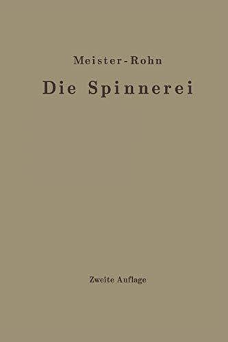 Die Spinnerei in Technologischer Darstellung: Ein Hilfsbuch Fur Den Unterricht in Der Spinnerei an ...