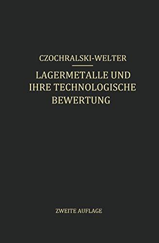 Lagermetalle Und Ihre Technologische Bewertung: Ein Hand- Und Hilfsbuch Fur Den Betriebs-, ...