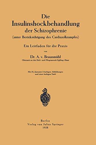 9783642895654: Die Insulinshockbehandlung der Schizophrenie: (Unter Berücksichtigung des Cardiazolkrampfes)