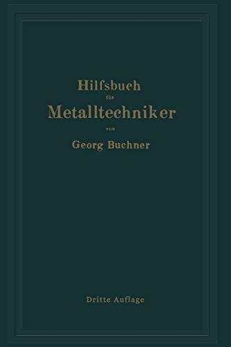 Hilfsbuch Fur Metalltechniker: Einfuhrung in Die Neuzeitliche: Buchner, Georg