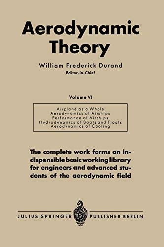 9783642896279: Aerodynamic Theory: A General Review of Progress Under a Grant of the Guggenheim Fund for the Promotion of Aeronautics