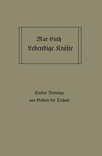9783642896620: Lebendige Kräfte: Sieben Vorträge aus dem Gebiete der Technik (German Edition)