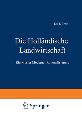 9783642897207: Die Holländische Landwirtschaft: Ein Muster Moderner Rationalisierung