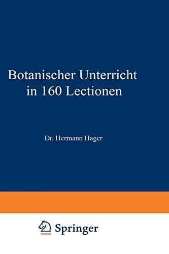 Botanischer Unterricht in 160 Lectionen: Hermann Hager