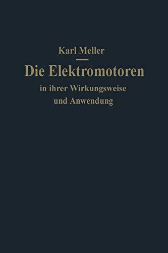 9783642900952: Die Elektromotoren in ihrer Wirkungsweise und Anwendung: Ein Hilfsbuch f�r Maschinen-Techniker
