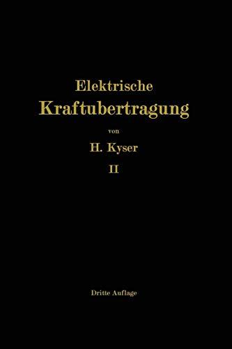 9783642901553: Die Niederspannungs- und Hochspannungs-Leitungsanlagen: Entwurf, Berechnung, elektrische und mechanische Ausführung (German Edition)