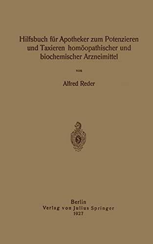 Hilfsbuch für Apotheker zum Potenzieren und Taxieren homà opathischer und ...