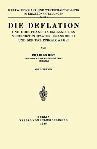9783642903052: Die Deflation und Ihre Praxis in England · den Vereinigten Staaten · Frankreich und der Tschechoslowakei: Band 1 (Weltwirtschaft und ... (Volume 1) (German Edition)