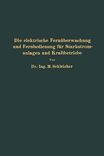 Die Elektrische Fernuberwachung Und Fernbedienung Fur Starkstromanlagen Und Kraftbetriebe: NA ...