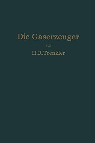 Die Gaserzeuger : Handbuch der Gaserei mit: Trenkler, H. R.