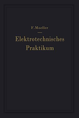 9783642925313: Elektrotechnisches Praktikum: Für Laboratorium, Prüffeld und Betrieb