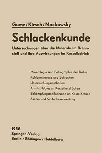 9783642927263: Schlackenkunde: Untersuchungen über die Minerale im Brennstoff und ihre Auswirkungen im Kesselbetrieb