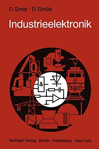 9783642930171: Industrieelektronik: Grundlagen · Methoden · Anwendungen (German Edition)