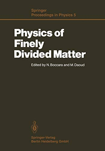 Physics of Finely Divided Matter: Proceedings of the Winter School, Les Houches, France, March 25?...