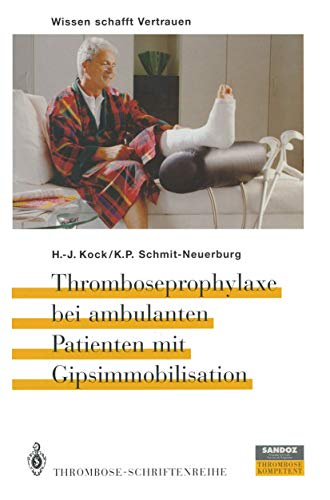 9783642935794: Thromboseprophylaxe bei ambulanten Patienten mit Gipsimmobilisation