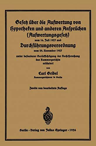 9783642937408: Gesetz über die Aufwertung von Hypotheken und anderen Ansprüchen (Aufwertungsgesetz) vom 16. Juli 1925 und Durchführungsverordnung vom 29. November ... des Kammergerichts erläutert (German Edition)