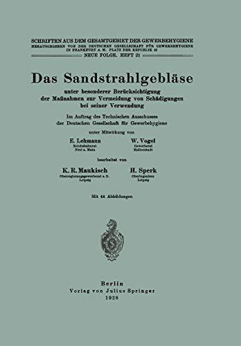 9783642937651: Das Sandstrahlgebläse: unter besonderer Berücksichtigung der Maßnahmen zur Vermeidung von Schädigungen bei seiner Verwendung (Schriften aus dem Gesamtgebiet der Gewerbehygiene)