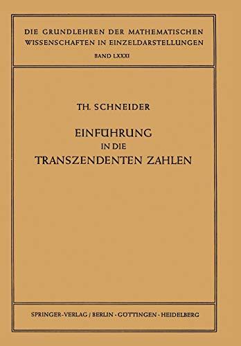 Einfuhrung in die Transzendenten Zahlen (Grundlehren der: Schneider, Theodor