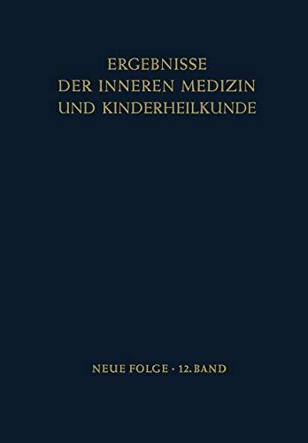 9783642947452: Ergebnisse der Inneren Medizin und Kinderheilkunde (Ergebnisse der Inneren Medizin und Kinderheilkunde. Neue Folge   Advances in Internal Medicine and Pediatrics)