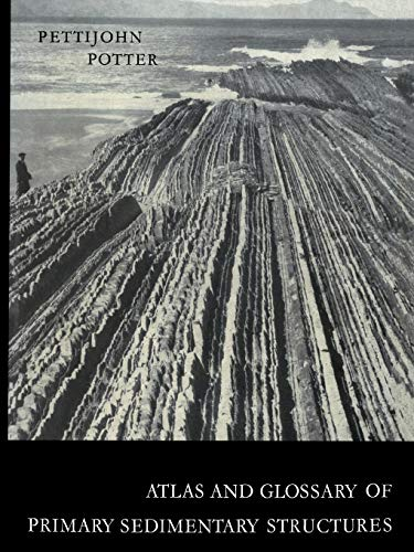 Atlas and Glossary of Primary Sedimentary Structures: F. J. Pettijohn