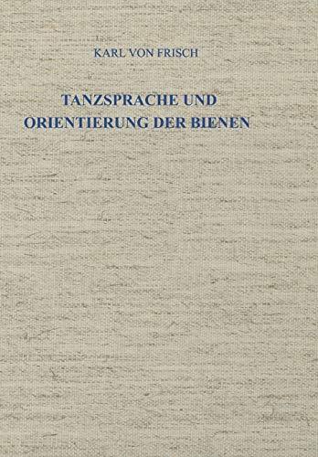 Tanzsprache Und Orientierung Der Bienen: Karl von Frisch