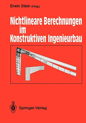 9783642955891: Nichtlineare Berechnungen im Konstruktiven Ingenieurbau: Berichte zum Schlußkolloquium des gleichnamigen DFG-Schwerpunktprogramms am 2./3. März 1989 in Hannover (English and German Edition)