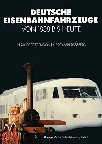 9783642957710: Deutsche Eisenbahnfahrzeuge Von 1838 Bis Heute (VDI-Buch)