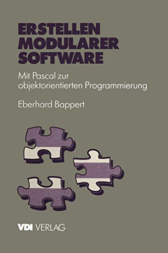 9783642958311: Erstellen modularer Software: Mit Pascal zur objektorientierten Programmierung (VDI-Buch) (German Edition)