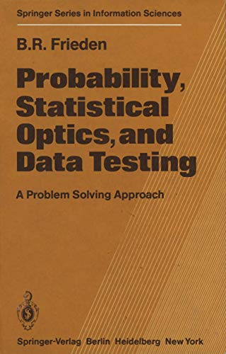 9783642967344: Probability, Statistical Optics, and Data Testing: A Problem Solving Approach (Springer Series in Information Sciences)