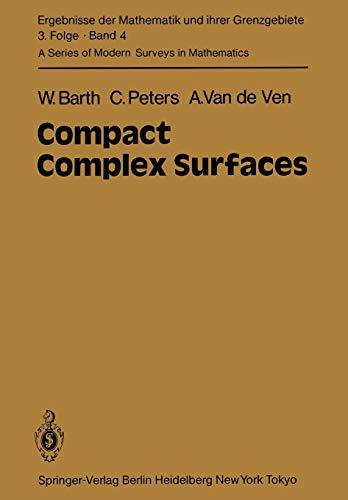 9783642967566: Compact Complex Surfaces (Ergebnisse der Mathematik und ihrer Grenzgebiete. 3. Folge / A Series of Modern Surveys in Mathematics)