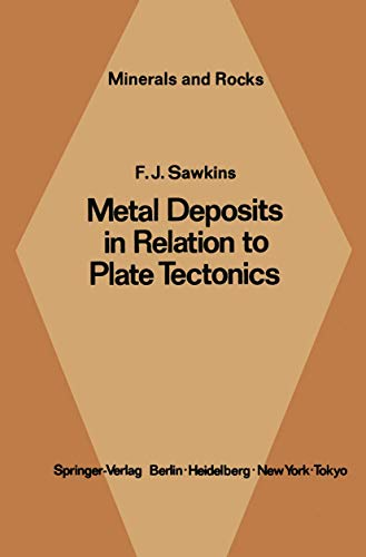 9783642967870: Metal Deposits in Relation to Plate Tectonics (Minerals, Rocks and Mountains)