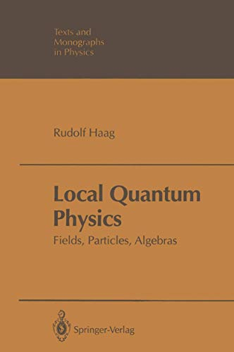 9783642973086: Local Quantum Physics: Fields, Particles, Algebras (Theoretical and Mathematical Physics)