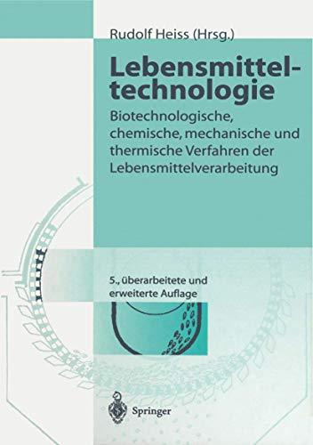 9783642976568: Lebensmitteltechnologie: Biotechnologische, chemische, mechanische und thermische Verfahren der Lebensmittelverarbeitung