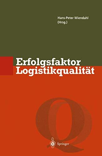 9783642978265: Erfolgsfaktor Logistikqualität: Vorgehen, Methoden und Werkzeuge zur Verbesserung der Logistikleistung (Qualitätsmanagement)